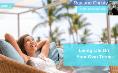 Start Living Life On Your Own Terms, Ep #008